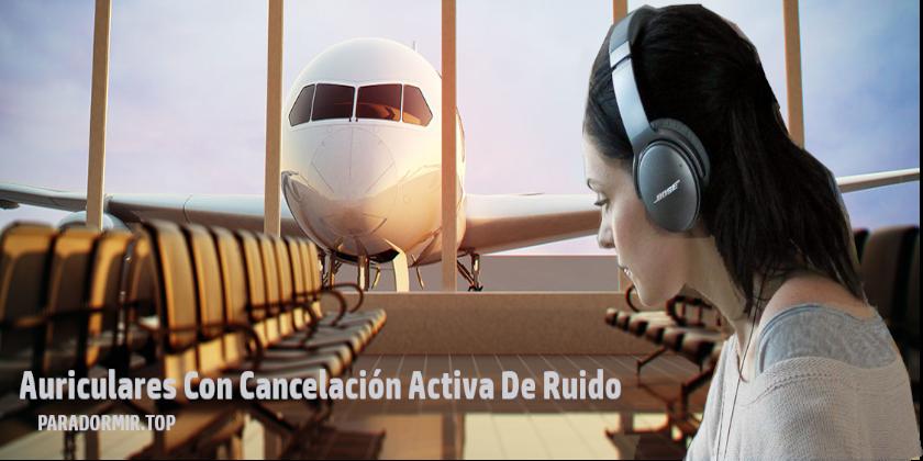 Auriculares con cancelación activa de ruido